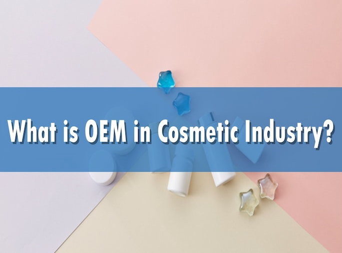 What is OEM in Cosmetic Industry?