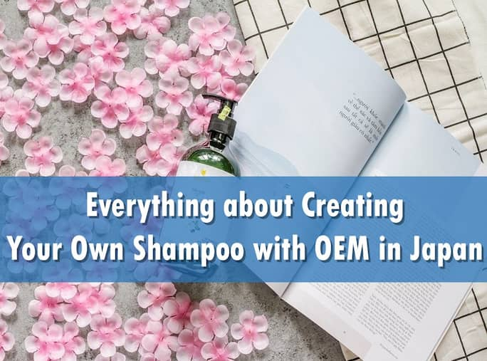 Everything about Creating Your Own Shampoo with OEM in Japan