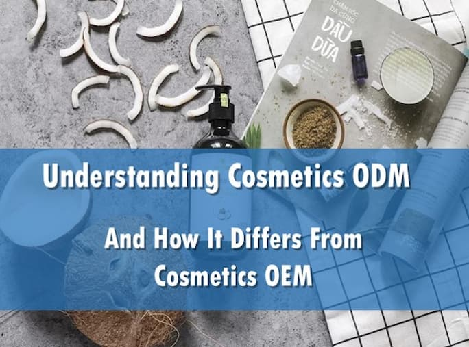 Understanding Cosmetics ODM And How It Differs from OEM